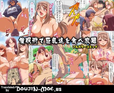 Execio Saimin de Kyonyuu-tachi wo Tabehoudai Harem - Using Hypnotism for a Large-Breasted All-You-Can-Eat Harem