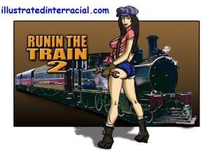 illustrated interracial- Runnin A Train 2