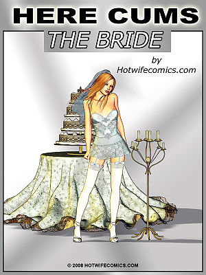 HotWifeComix- Here Cums The Bride